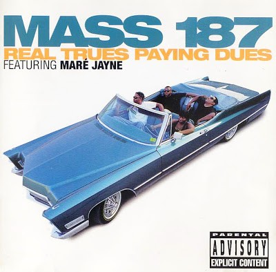 Mass 187 – Real Trues Paying Dues (CD) (1996) (FLAC + 320 kbps)