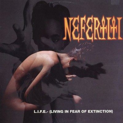 Nefertiti - L.I.F.E. (Living In Fear Of Extinction)