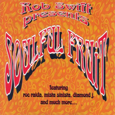 Rob Swift – Soulful Fruit (CD Reissue) (1997-2005) (FLAC + 320 kbps)