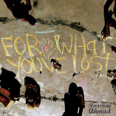 Raashan Ahmad – For What You've Lost (CD) (2010) (FLAC + 320 kbps)
