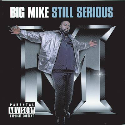 Big Mike - Still Serious