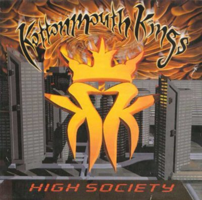 Kottonmouth Kings – High Society (CD) (2000) (FLAC + 320 kbps)
