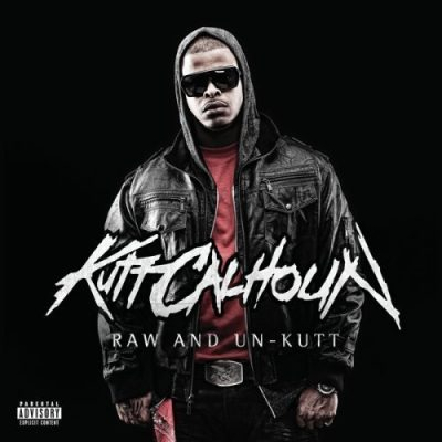 Kutt Calhoun – Raw And Un-Kutt (CD) (2010) (FLAC + 320 kbps)