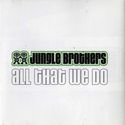 Jungle Brothers – All That We Do (CD) (2002) (FLAC + 320 kbps)