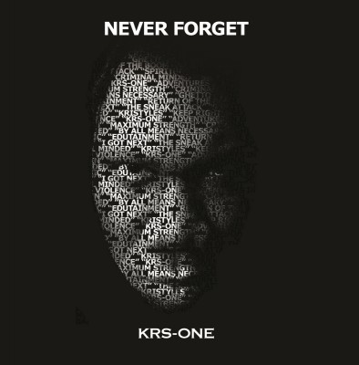 KRS-One – Never Forget (WEB) (2013) (320 kbps)