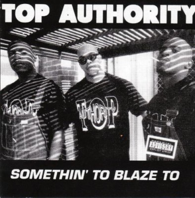 Top Authority – Somethin To Blaze To (CD) (1993) (FLAC + 320 kbps)