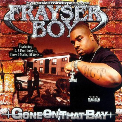 Frayser Boy – Gone On That Bay (CD) (2003) (320 kbps)