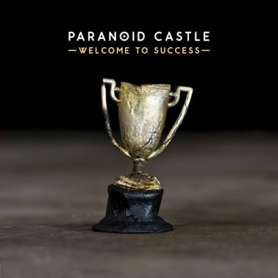 Paranoid Castle – Welcome To Success (CD) (2014) (FLAC + 320 kbps)