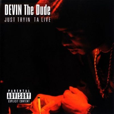 Devin The Dude – Just Tryin' Ta Live (CD) (2002) (FLAC + 320 kbps)