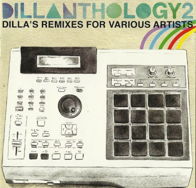J Dilla – Dillanthology, Vol. 2: Dilla's Remixes For Various Artists (CD) (2009) (FLAC + 320 kbps)
