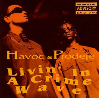 Havoc & Prodeje – Livin' In A Crime Wave (CD) (1993) (FLAC + 320 kbps)