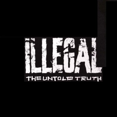 Illegal – The Untold Truth (CD) (1993) (FLAC + 320 kbps)