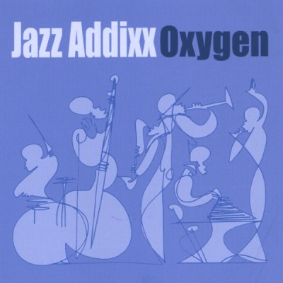 Jazz Addixx – Oxygen (CD) (2005) (FLAC + 320 kbps)