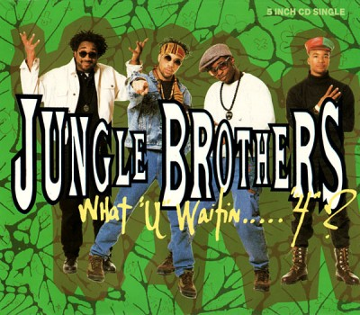 "Jungle Brothers – What ""U"" Waitin' ""4""? (CDS) (1990) (FLAC + 320 kbps)"