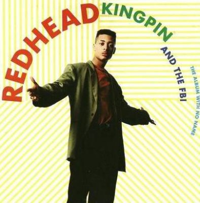 Redhead Kingpin & The F.B.I – The Album With No Name (CD) (1991) (FLAC + 320 kbps)