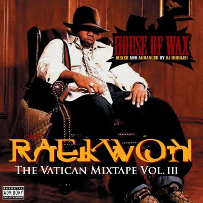 Raekwon – House Of Wax: The Vatican Mixtape Vol. III (CD) (2007) (FLAC + 320 kbps)