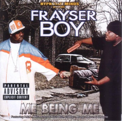 Frayser Boy – Me Being Me (CD) (2005) (FLAC + 320 kbps)