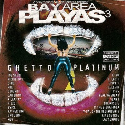 VA – Bay Area Playas 3: Ghetto Platinum (CD) (2001) (FLAC + 320 kbps)