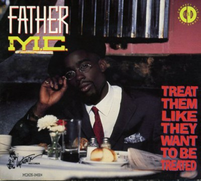 Father MC – Treat Them Like They Want To Be Treated (CDS) (1990) (320 kbps)