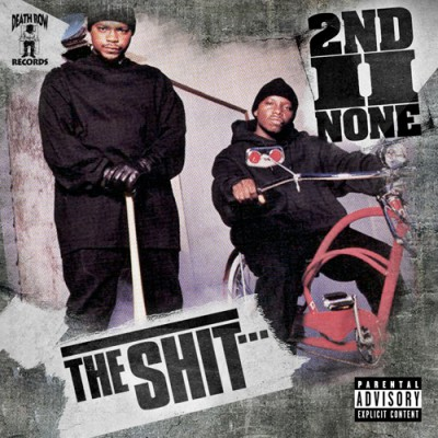 2nd II None – The Shit… (CD) (2008) (FLAC + 320 kbps)