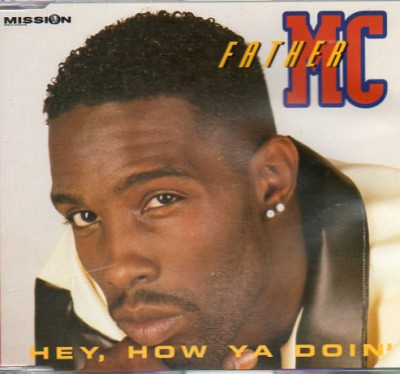 Father MC – Hey, How Ya Doin' (CDS) (1995) (FLAC + 320 kbps)