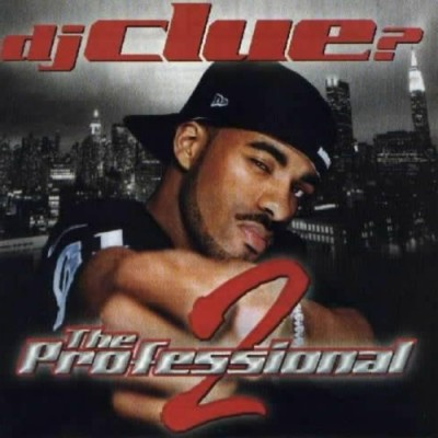 DJ Clue? – The Professional 2 (CD) (2001) (FLAC + 320 kbps)