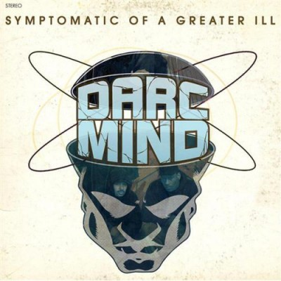Darc Mind – Symptomatic Of A Greater Ill (CD) (2006) (FLAC + 320 kbps)