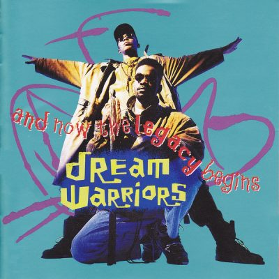 Dream Warriors – And Now, The Legacy Begins (CD) (1991) (FLAC + 320 kbps)