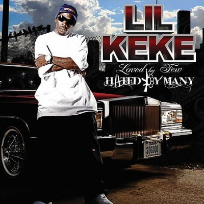 Lil Keke – Loved By Few, Hated By Many (CD) (2008) (FLAC + 320 kbps)