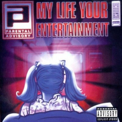 Parental Advisory - My Life Your Entertainment
