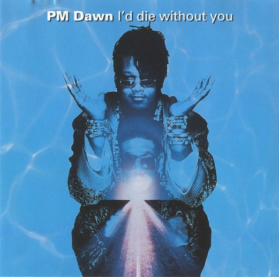 P.M. Dawn – I'd Die Without You (CDS) (1992) (FLAC + 320 kbps)