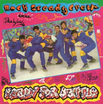 The Rock Steady Crew – Ready For Battle (Remastered CD) (1984-2012) (FLAC + 320 kbps)