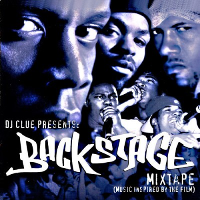 DJ Clue Presents – Backstage Mixtape (Music Inspired By The Film) (CD) (2000) (FLAC + 320 kbps)