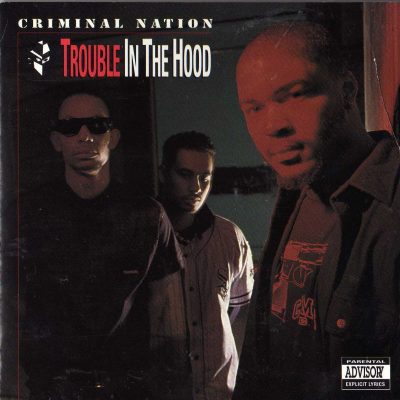 Criminal Nation – Trouble In The Hood (CD) (1992) (FLAC + 320 kbps)