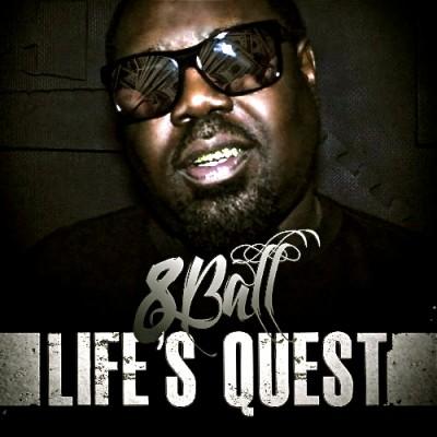 8Ball – Life's Quest (CD) (2012) (FLAC + 320 kbps)