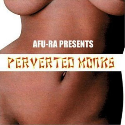 Afu-Ra Presents – Perverted Monks (CD) (2004) (FLAC + 320 kbps)
