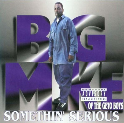 Big Mike – Somethin' Serious (CD) (1994) (FLAC + 320 kbps)