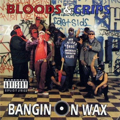 Bloods & Crips – Bangin' On Wax (CD) (1993) (FLAC + 320 kbps)