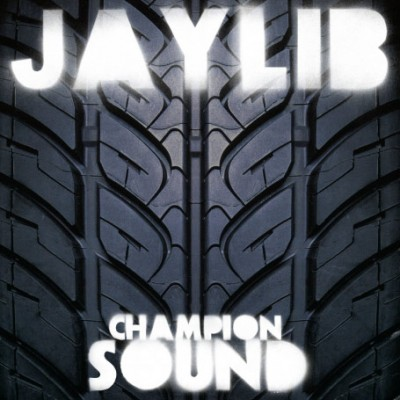 Jaylib – Champion Sound (CD) (2003) (FLAC + 320 kbps)