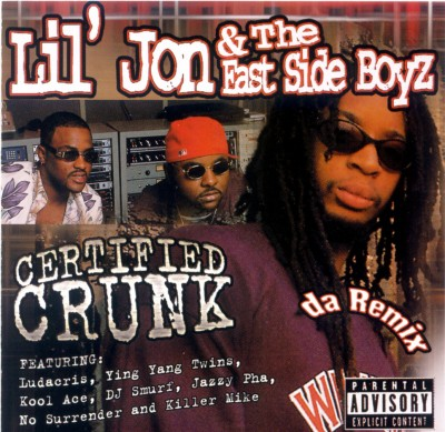 Lil' Jon & The Eastside Boyz – Certified Crunk (Reissue CD) (2000-2003) (FLAC + 320 kbps)