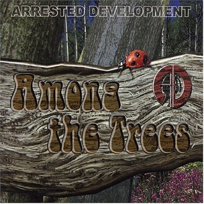 Arrested Development – Among The Trees (CD) (2004) (FLAC + 320 kbps)