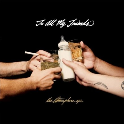 Atmosphere – To All My Friends, Blood Makes The Blade Holy: The Atmosphere EP's (CD) (2010) (FLAC + 320 kbps)