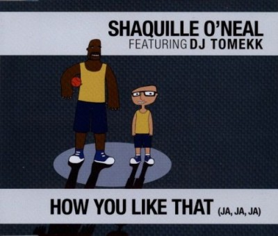 Shaquille O'Neal – How Do You Like That (Ja, Ja, Ja) (CDM) (2001) (FLAC + 320 kbps)