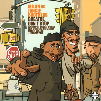 Mr. On vs. Jungle Brothers – Breathe Don't Stop (CDS) (2004) (FLAC + 320 kbps)