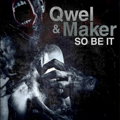 Qwel & Maker – So Be It (CD) (2009) (FLAC + 320 kbps)