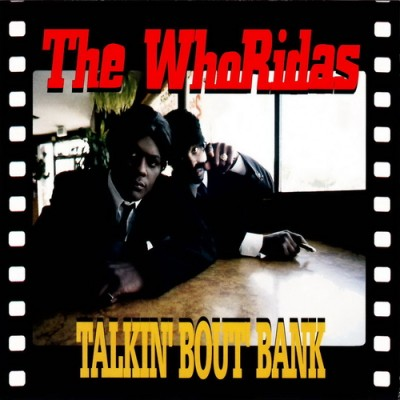 The WhoRidas – Talkin' Bout' Bank (Promo CDM) (1997) (FLAC + 320 kbps)