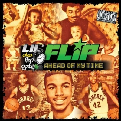 Lil' Flip – Ahead Of My Time (CD) (2010) (FLAC + 320 kbps)