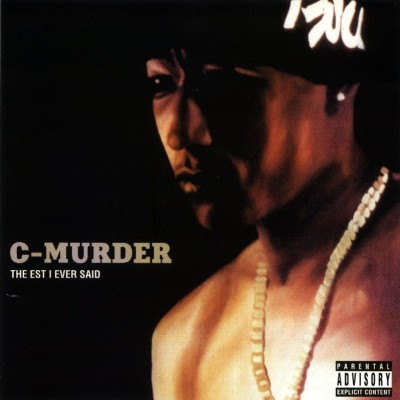 C-Murder – Truest Shit I Ever Said (CD) (2005) (FLAC + 320 kbps)