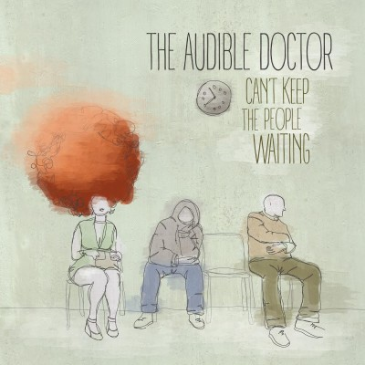 The Audible Doctor – Can't Keep The People Waiting EP (WEB) (2014) (320 kbps)