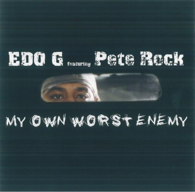 Edo G. & Pete Rock – My Own Worst Enemy (CD) (2004) (FLAC + 320 kbps)